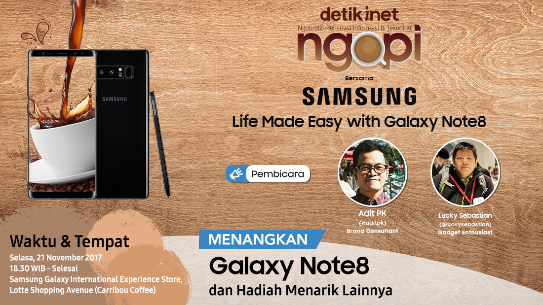 NGOPI Bersama Samsung : Life Made Easy with Galaxy Note 8