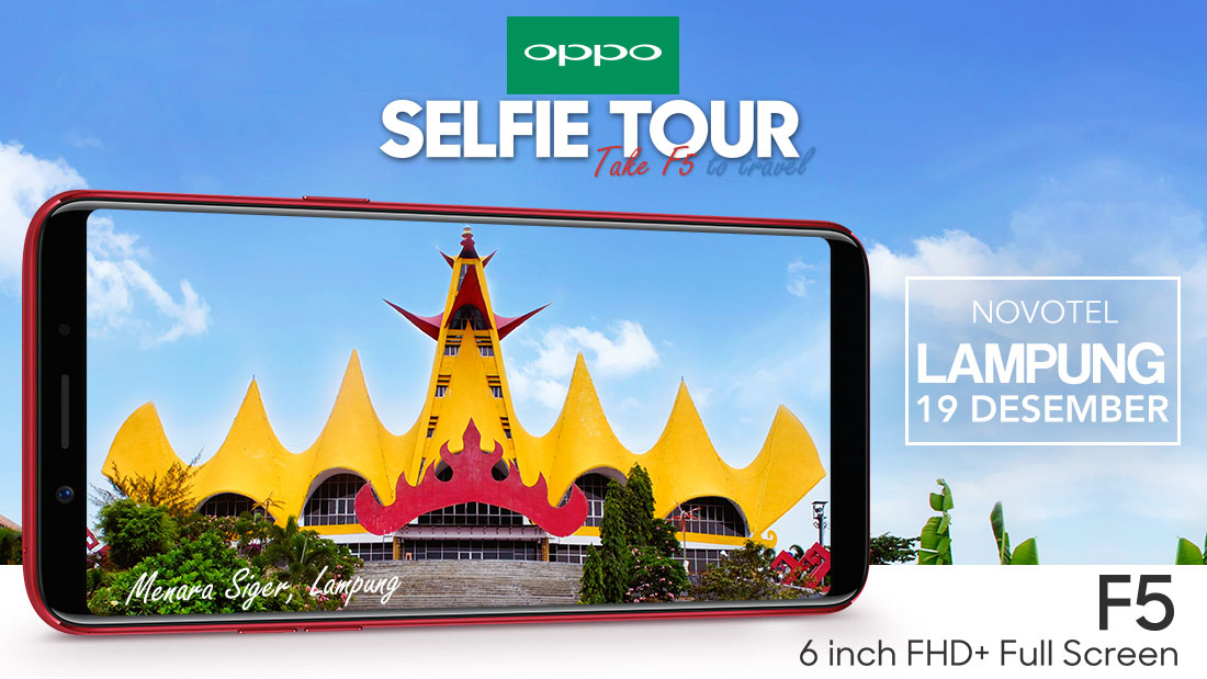 OPPO Selfie Tour Take F5 to Travel [Lampung]