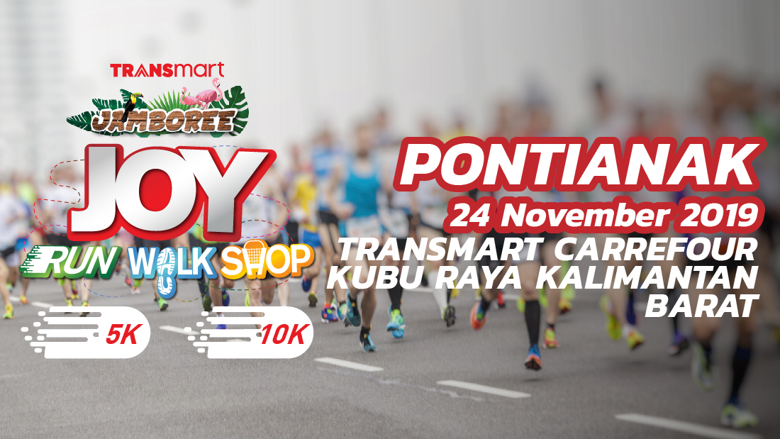 Transmart Carrefour Kubu Raya Joy Run Walk Shop 2019