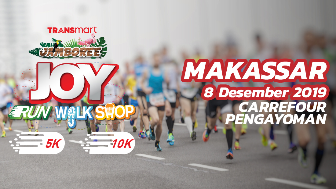 Carrefour Pengayoman Makassar Joy Run Walk Shop 2019